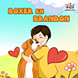 Boxer en Brandon (kinderboeken, dutch kids books, dutch children's books, kinderboek, dutch language children's books) (Dutch Bedtime Collection)