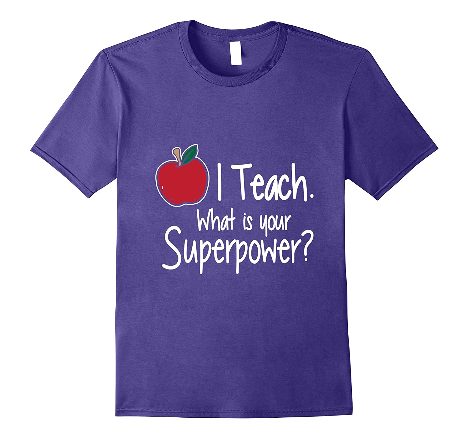 I Teach Superpower T-Shirt Childhood Education Tee-CD