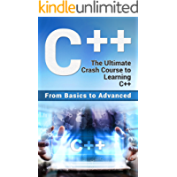 C++: The Ultimate Crash Course to Learning C++ (from basics to advanced) (guide,C Programming, HTML, Javascript…