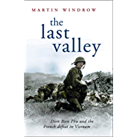 The Last Valley: Dien Bien Phu and the French Defeat in Vietnam (Cassell Military Paperbacks) (English Edition)
