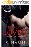 Heavenly Lover: A Guardian Angel Romance (The Guardians Series Book 1)