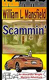 Scammin' (An Alexander Wright Mystery Adventure Book 1)