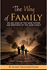 The Way of Family: Sons of the same Father and brothers of the same Family! Kindle Edition
