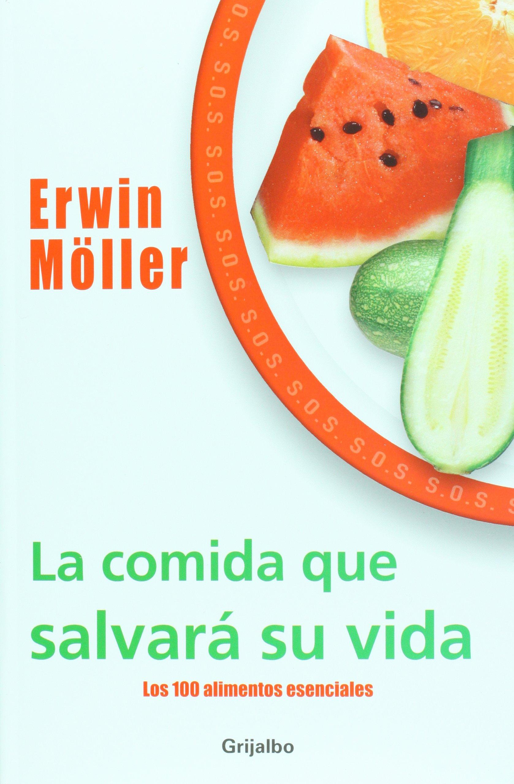 La comida que salvara su vida (Biblioteca de la salud/ Health Library) (Spanish Edition): Erwin Moller: 9789707801387: Amazon.com: Books