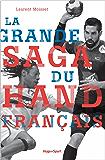 La grande saga du hand français