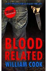 Blood Related: A psychological serial killer thriller Kindle Edition