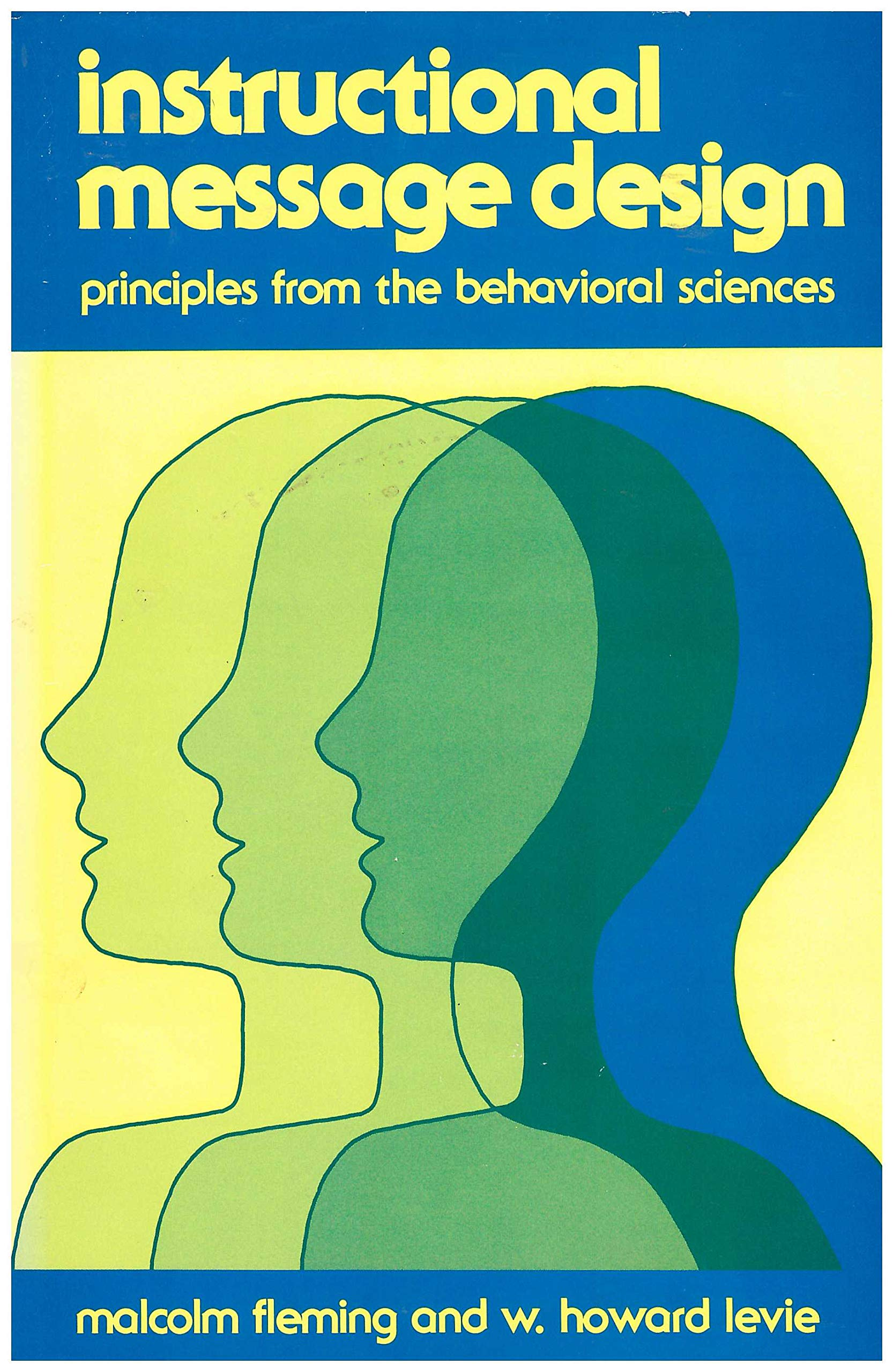 Instructional Message Design Principles From The Behavioral Sciences Fleming Malcolm Etal 9780877781042 Amazon Com Books