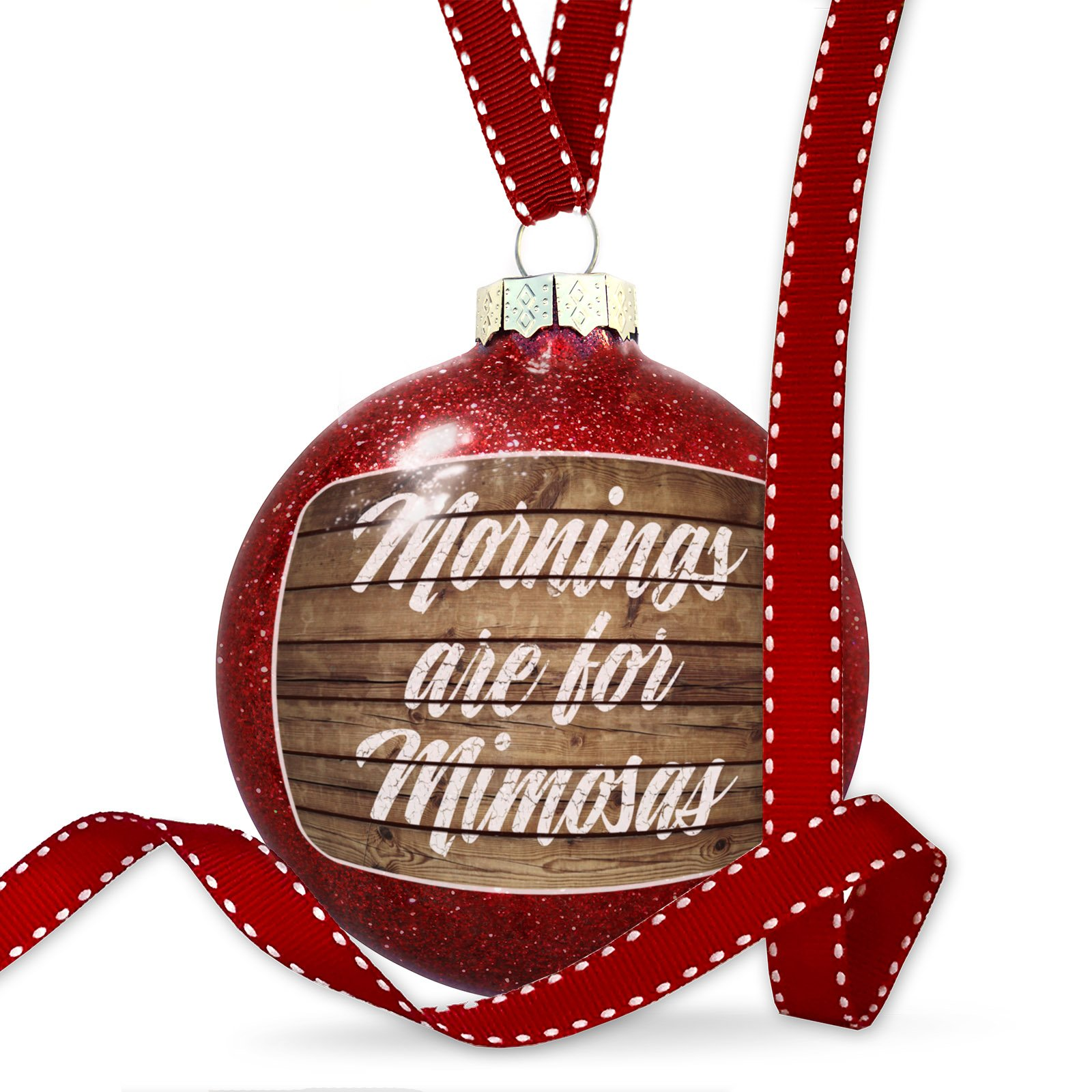 Christmas Decoration Painted Wood Mornings are for Mimosas Ornament