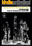 Citymakers: Come la fantascienza crea le città