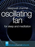 Oscillating Fan for Sleep and deep relaxation (3 hours)