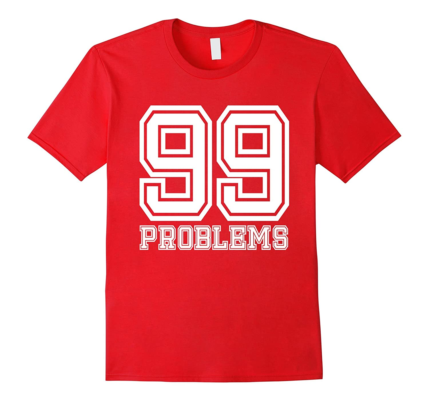 99 (Ninety-Nine) Problems Ain't 1 Couples T-Shirt-FL