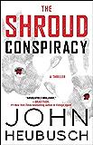 The Shroud Conspiracy: A Thriller (The Shroud Series Book 1)