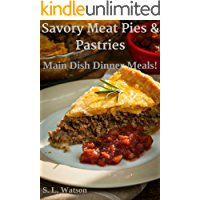 Savory Meat Pies & Pastries: Main Dish Dinner Meals! (Southern Cooking Recipes Book 20)