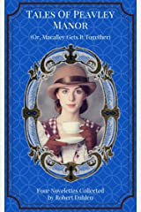 Tales Of Peavley Manor (Or, Macalley Gets It Together) Kindle Edition