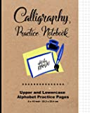 "Calligraphy Practice Notebook: Upper and Lowercase Calligraphy Alphabet for Letter Practice, 8"" x 10"",20.32 x 25.4 cm, 124 pages, 60 practice pages, ... case, Soft Durable Matte Cover (Classic)"
