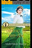 Daring To Dream (The Surveyor's Daughters Book 3)