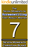 The Seven Moments In Screenwriting That Really Matter