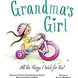 Grandma's Girl: Celebrate the Special Bond Between Granddaughter and Grandma