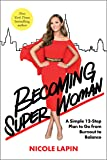 Becoming Super Woman: A Simple 12-Step Plan to Go from Burnout to Balance