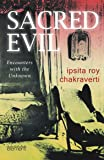 Sacred Evil : Encounter With The Unknown