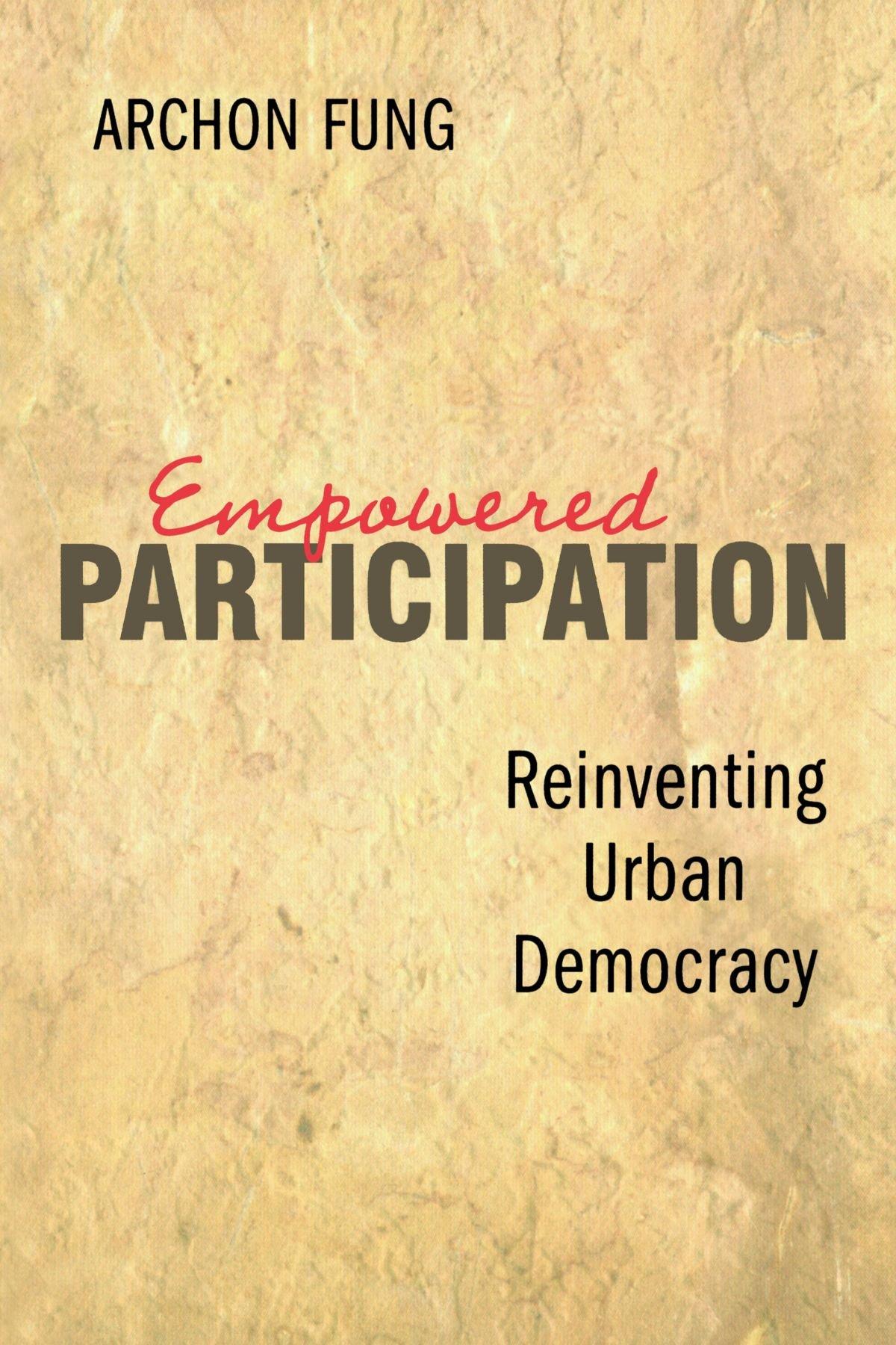 Empowered Participation: Reinventing Urban Democracy ebook
