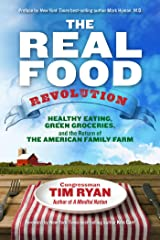 The Real Food Revolution: Healthy Eating, Green Groceries, and the Return of the American Family Farm Paperback