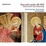 Dass Sich Wunder alle Welt - Mélodies allemandes de l'Avent