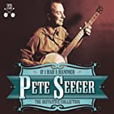 The Definitive Pete Seeger: If I Had A Hammer