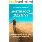 Self Growth Workbook: Master Your Destiny: The ultimate step-by-step guide to build your desired life