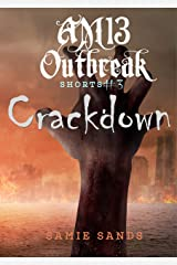 Crackdown (AM13 Outbreak Shorts Book 3) Kindle Edition