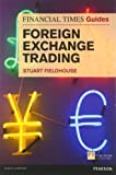 FT Guide to Foreign Exchange Trading (The FT Guides)