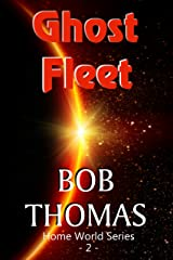 Ghost Fleet (Home World Book 2) Kindle Edition