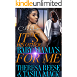 It's His Other Baby Mama's For Me: An Urban Romance Novel