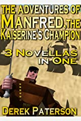The Adventures of Manfred, the Kaiserine's Champion [Vampire swordmaster collection] Kindle Edition