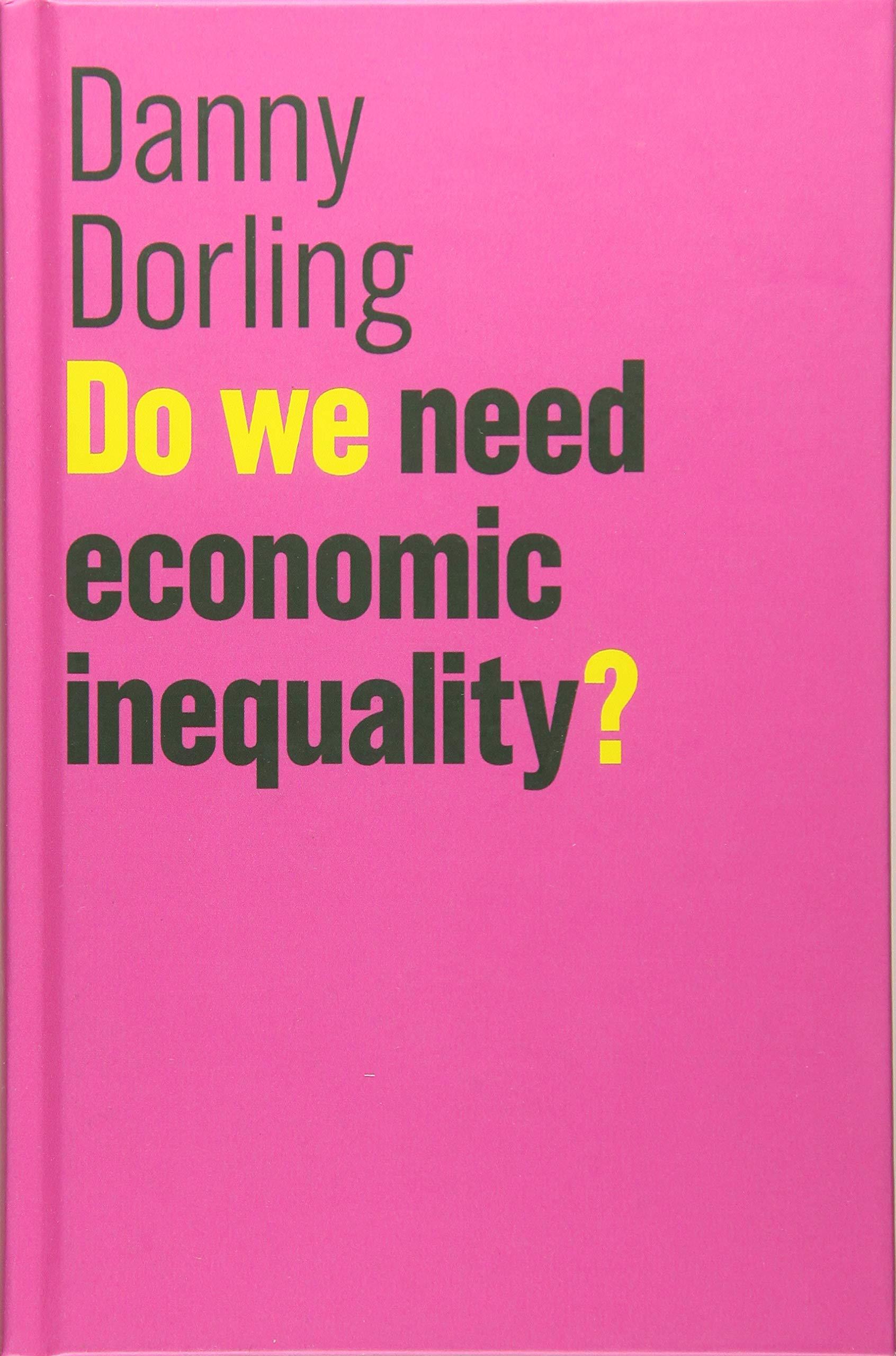 Do We Need Economic Inequality?