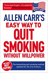 Allen Carr's Easy Way to Quit Smoking Without Willpower - Incudes Quit Vaping: The best-selling quit smoking method updated for the 21st century (Allen Carr's Easyway Book 5) Kindle Edition