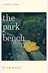 The Park Bench: A Short Story Kindle Edition