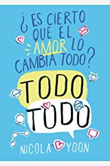 Es cierto que el amor lo cambia todo todo? Paperback