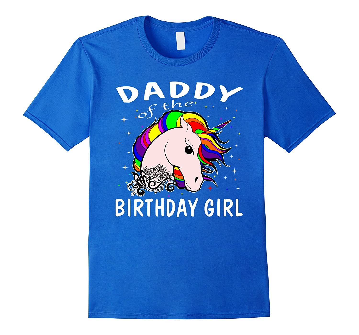 5546a36b Daddy Of The Birthday Girl Unicorn T-Shirt Gifts Dad Father-RT ...