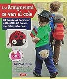 Amigurumis se van al cole, Los (Muñeco Ganchillo Amigurumi)