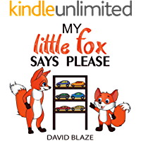 My Little Fox Says Please (manners for toddlers, preschoolers, kindergartners)