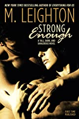 """Strong Enough (""""Tall, Dark, and Dangerous"""" Book 1) Kindle Edition"""