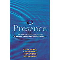 Presence: Exploring Profound Change in People, Organizations and Society (English Edition)