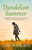 Dandelion Summer: A beautiful, heartwarming summer read from the bestselling author of Before We Were Yours (The Blue Sky Hill Series)