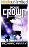 Tyche's Crown: A Space Opera Military Science Fiction Epic (Ezeroc Wars Book 3)