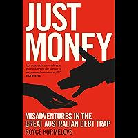 Just Money: Misadventures in the Great Australian Debt Trap