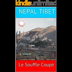 NEPAL TIBET: Le Souffle Coupé (French Edition)