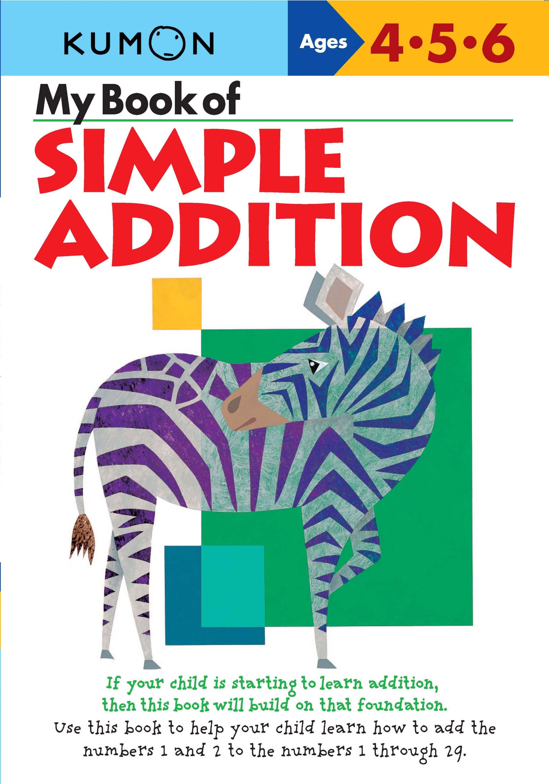 My Book of Simple Addition: Ages 4-5-6 (Inglés) Tapa blanda – 1 may 2005 Kumon Publishing KUMON PUB NORTH AMER LTD 1933241004 1993268