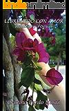 LIBREANDO CON AMOR (Relatos y Poesía)