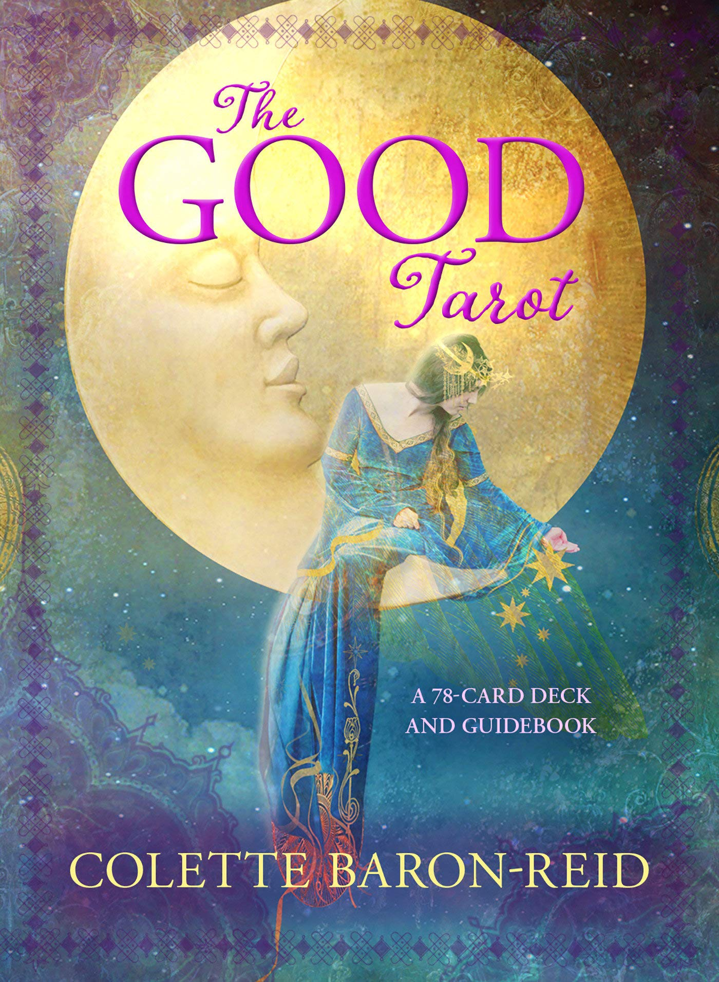 The Good Tarot A 78 Card Deck And Guidebook Colette Baron Reid